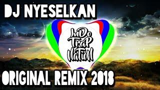 Gambar cover TERBARU!!!  DJ NYESELKAN ORIGINAL REMIX 2018 (by rahmat tahalu)