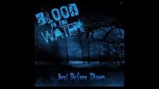 Blood in the Water   Just Before Dawn   Wolf Dick 2008
