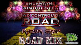 Shurwayne Winchester - We Control D Road (Road Mix)