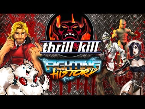 FIGHTING HISTORY: Thrill Kill - Hyper Violence & Gore