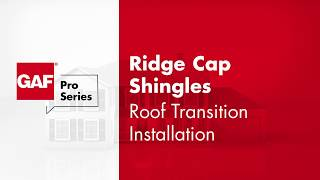 How to Install GAF Ridge Cap Shingles at Roof Transitions | GAF Pro Series