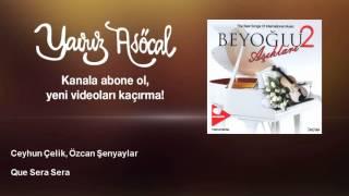 Ceyhun Çelik, Özcan Şenyaylar - Que Sera Sera