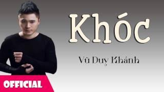 Khóc - Vũ Duy Khánh [Official Audio]