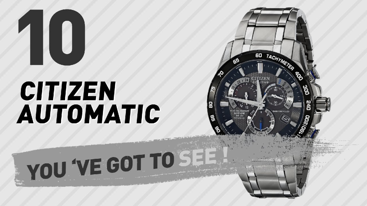 b2a7c8ae6c7 Citizen Automatic Top 10    New   Popular 2017 - YouTube