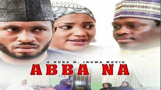 ABBA NA 3&4 SABON SHIRIN HAUSA FILM NEW HAUSA 2017