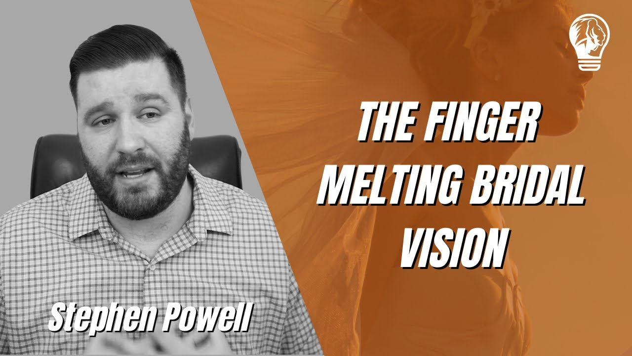 THE FINGER MELTING BRIDAL VISION | Stephen Powell