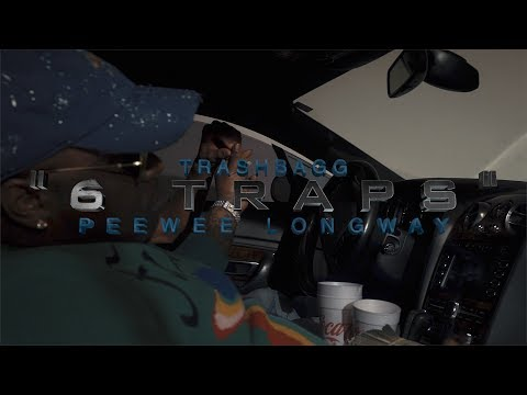 Trashbagg x Peewee Longway - 6 Traps [OFFICIAL VIDEO]