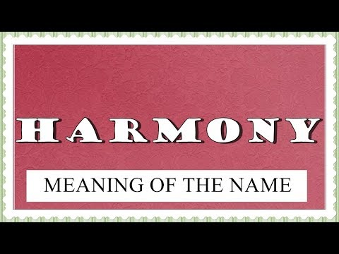 BABY NAME HARMONY- MEANING, FUN FACTS, HOROSCOPE
