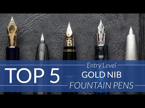 Top 5 Entry-Level Gold Nib Pens
