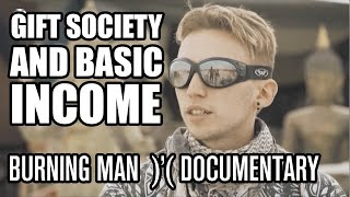 Gift Society and Basic Income, Burning Man Documentary