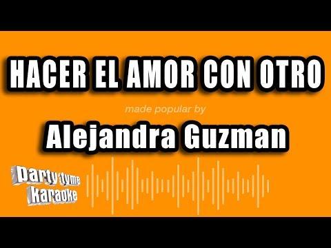 Alejandra Guzman - Hacer El Amor Con Otro (Versión Karaoke)