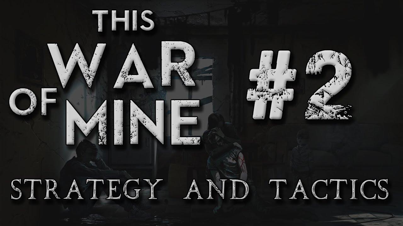 �9k���*9��ya_ThisWarofMineStrategyTactics2:TradeYa!-YouTube