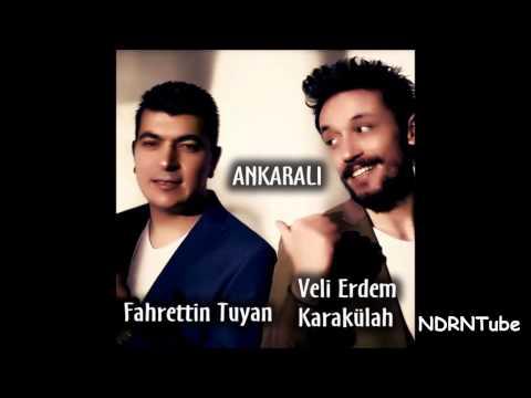 Fahrettin Tuyan & Veli Erdem Karakülah - Ankarali