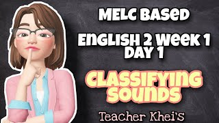 GRADE 2 ENGLISH WEEK 1 LESSON 1 MELC BASED ❤️ CLASSIFYING SOUNDS l Teacher Khei's Learning Hub