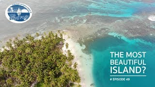 Is this the most beautiful Island? (The Sailing Family) Ep.49