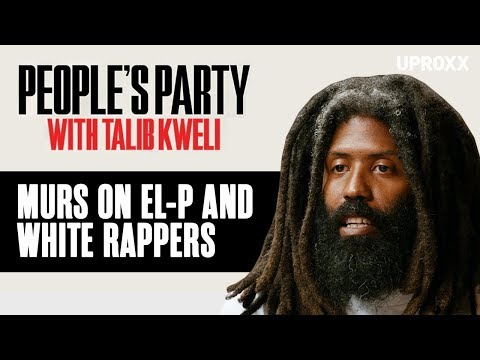 Murs And Talib Kweli Discuss EL-P And White Rappers In Hip-Hop | People's Party Clip