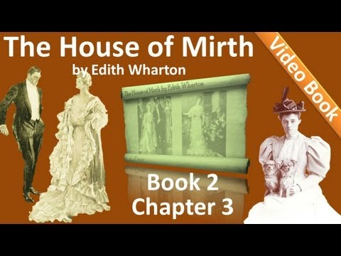 Book 2 - Chapter 03 - The House of Mirth by Edith Wharton
