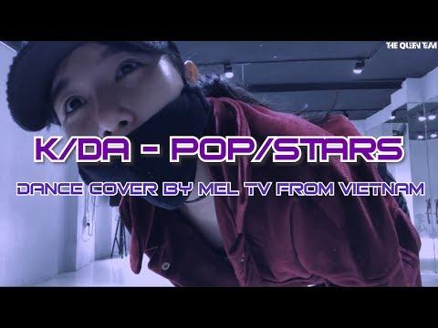[DANCE COVER] K/DA - POP/STARS (ft Madison Beer, (G)I-DLE, Jaira Burns) By Mel TV From Vietnam