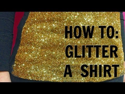 HOW TO: Glitter A Shirt
