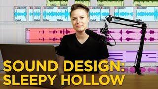 DIY Sound Design: Sleepy Hollow