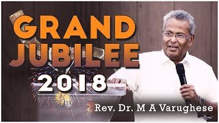 Sermon Grand Jubilee - Rev. Dr. M A Varughese