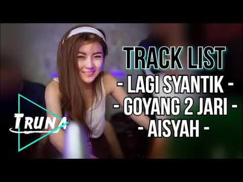 DJ LAGI SYANTIK | GOYANG DUA JARI | AISYAH | DJ VIRAL PALING ENAK 2018