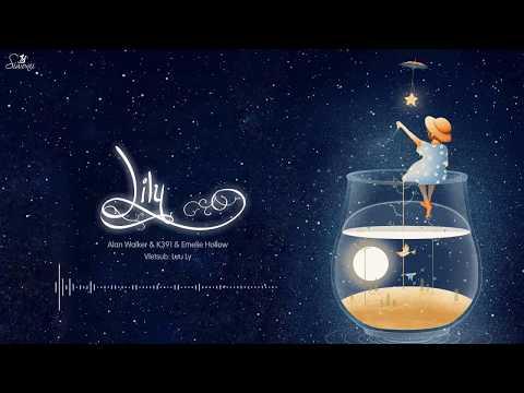 ♪ [Vietsub + Kara] Lily - Alan Walker, K-391 & Emelie Hollow (lyrics)