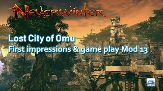 Neverwinter: First impressions & game play Mod 13 Lost City of Omu