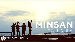 Repeat youtube video Minsan by Callalily (Official Music Video)