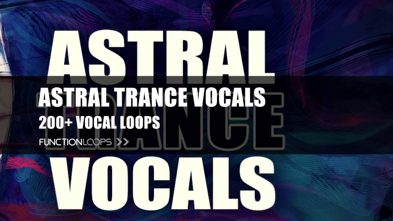 Astral Trance Vocals - Vocal Sample Pack | Trance & Psy Vocals ...