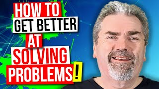 How to Get Beтter at Problem Solving