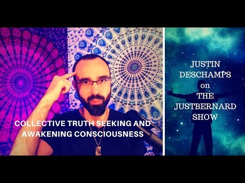 Collective Truth Seeking and Awakening Consciousness - Justin Deschamps on TJBS