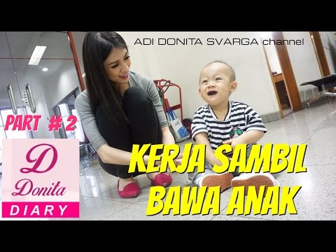 Diary Donita 2 - KERJA SAMBIL BAWA ANAK - adi donita svarga