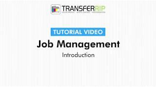 TransferRIP Part 3.1 – Introduction (Job Management)