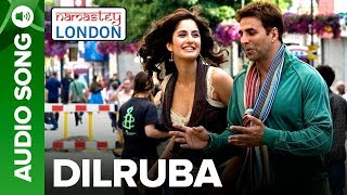 Dilruba - Full Audio Song | Namastey London | Akshay Kumar & Katrina Kaif