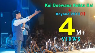 Koi Deewana Kehta Hai & Beyond 2010 [1of 5]