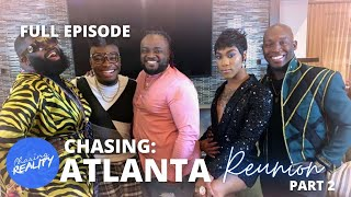 "Chasing: Atlanta | The Reunion! ""With The King Of Reads"" [Part 2] (Season 3, Episode 15)"