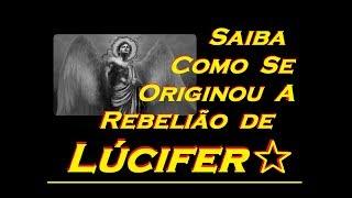 A BATALHA NO CÉU - Saiba qual o motivo que levou Lúcifer o Anjo de Luz se rebelar contra Deus