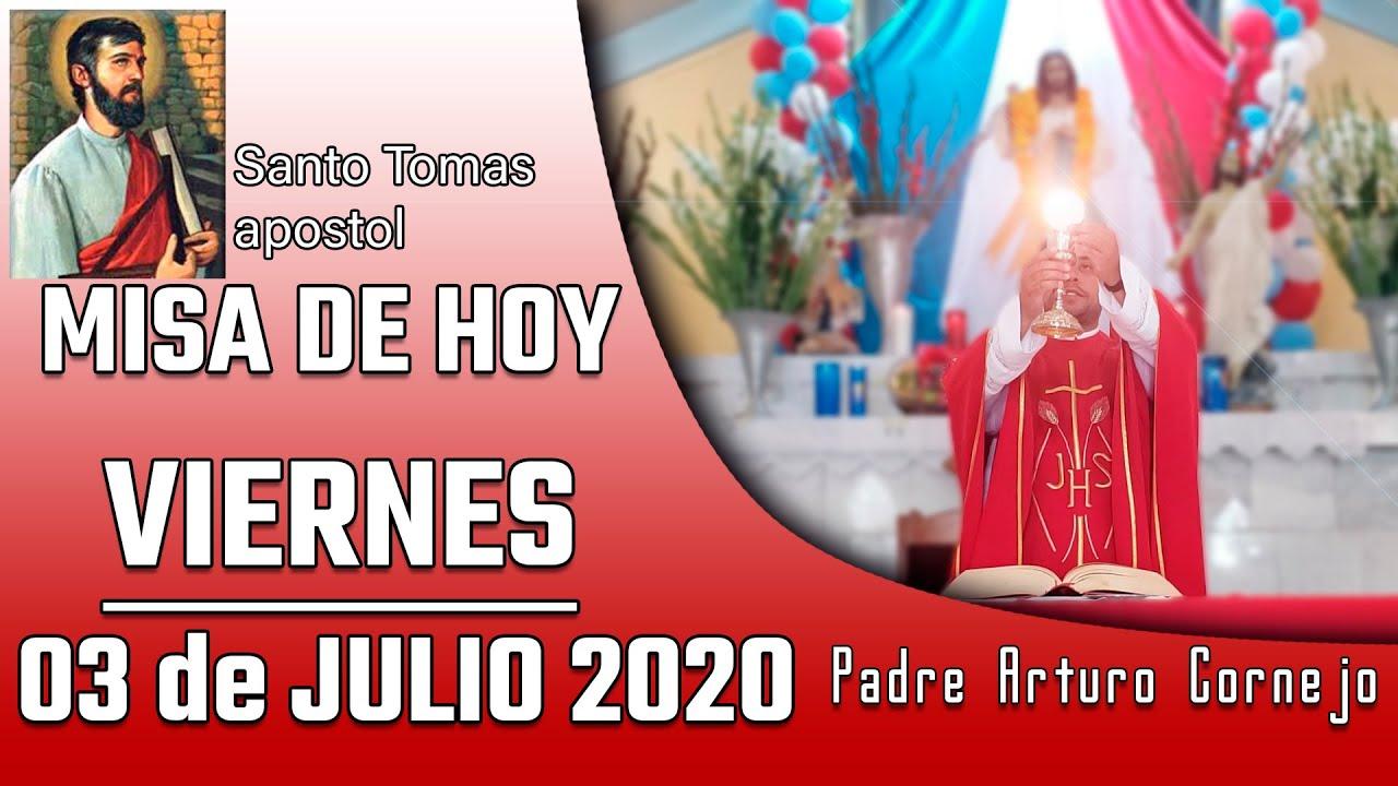 MISA DE HOY viernes 03 de julio 2020 - Padre Arturo Cornejo