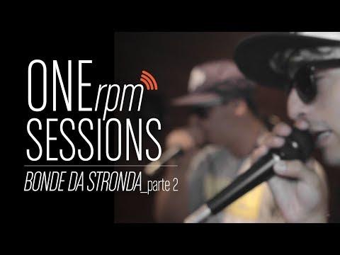 ONErpm Sessions: Bonde da Stronda - Parte 2