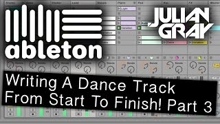 Make an EDM track from start to finish - Part 3 - Ableton Live