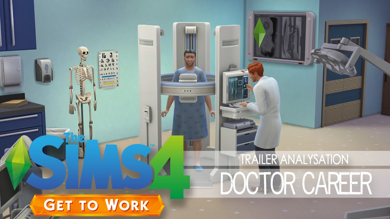 The Sims 4 Get To Work Analysing The Doctor Career Trailer YouTube
