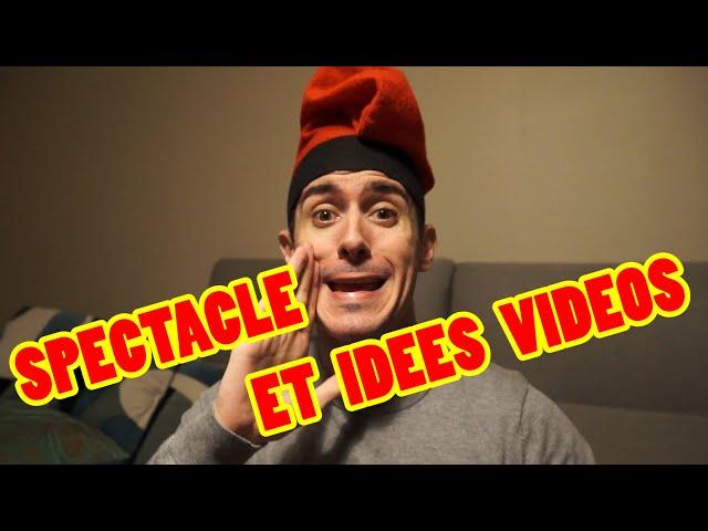 spectacle + idées de vidéos