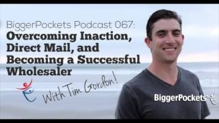 Overcoming Inaction, Direct Mail, and Becoming an Successful Wholesaler | BP Podcast 67