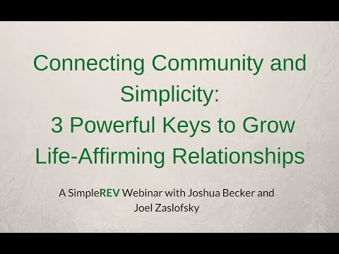 Connecting Community and Simplicity: 3 Powerful Keys to Grow Life-Affirming Relationships (Webinar)