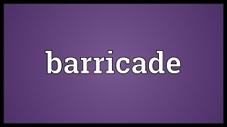 Barricade Meaning