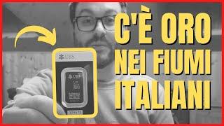 ✅C'E' ORO (e tanto) NEI FIUMI ITALIANI