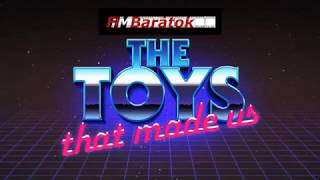 Filmbarátok Expressz: The Toys That Made Us
