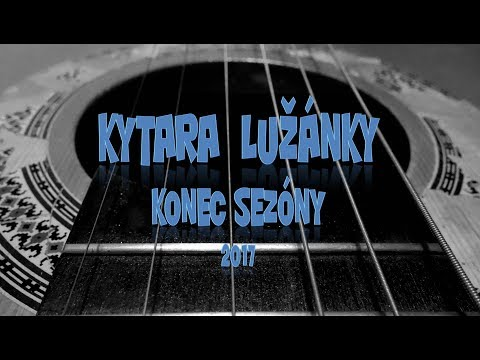 Kytara Lužánky - Konec  sezóny