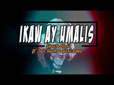 Ikaw ay Umalis - Skusta Clee ft. Just Hush & Yuri Dope // Lyric Video